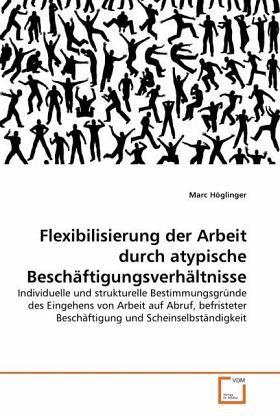 Flexibilisierung Der Arbeit Durch Atypische
