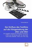 Der Einfluss des Tonfilms auf die Filmgestaltung der 20er und 30er