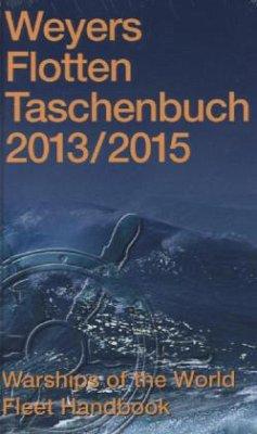 Weyers Flottentaschenbuch 2013/2015; Warships of the World Fleet Handbook