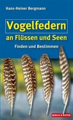 Vogelfedern an Flüssen und Seen - Bergmann, Hans-Heiner