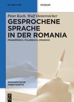 Gesprochene Sprache in der Romania - Koch, Peter; Oesterreicher, Wulf
