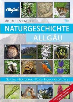 Naturgeschichte des Allgäu - Schneider, Michael