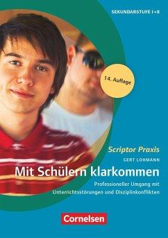 Mit Schülern klarkommen (14. Auflage) - Lohmann, Gert