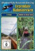 Abenteuerliche Reisen mit dem Zug - Legendäre Bahnstrecken