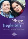 Pflegen und Begleiten - Fachkunde Altenpflege in Lernfeldern, m. CD-ROM