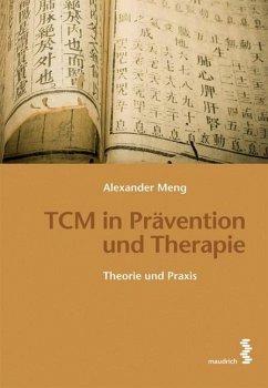 TCM in Prävention und Therapie - Meng, Alexander