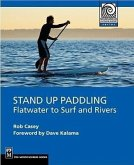 Stand Up Paddling: Flatwater to Surf and Rivers