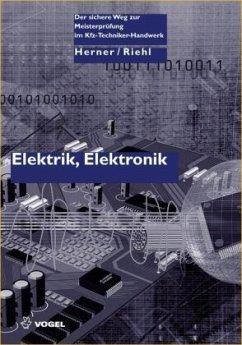 Elektrik, Elektronik - Herner, Anton; Riehl, Hans-Jürgen