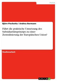 Führt die praktische Umsetzung des Subsidiaritätsprinzips zu einer Zentralisierung der Europäischen Union?