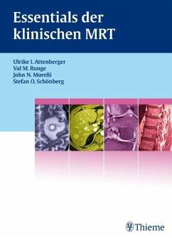 Essentials der klinischen MRT - Attenberger, Ulrike I.; Runge, Val M.; Schönberg, Stefan O.
