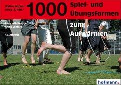 1000 Spiel- und Übungsformen zum Aufwärmen - Brugger, Elisabeth; Schmid, Anita