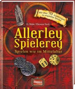 Allerley Spielerey - Muhr, Gisela; Sieck, Eleonore