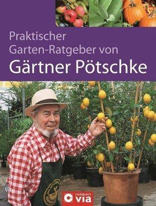 Praktischer Garten Ratgeber Von Gartner Potschke Von Harry Potschke Portofrei Bei Bucher De Bestellen
