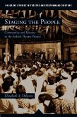 Staging the People: Community and Identity in the Federal Theatre Project