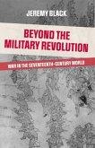 Beyond the Military Revolution: War in the Seventeenth-Century World