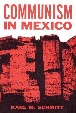 Communism in Mexico - Schmitt, Karl M.