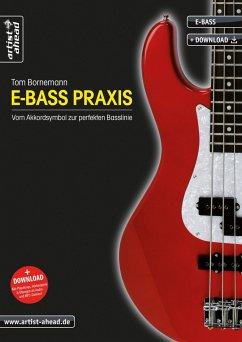 E-Bass Praxis - Vom Akkordsymbol zur perfekten Basslinie, m. Audio-CD