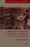 Reporting the Holocaust in the British, Swedish and Finnish Press, 1945-50