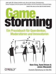 Gamestorming - Gray, Dave; Brown, Sunni; Macanufo, James