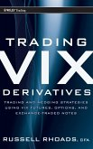 Trading VIX Derivatives: Trading and Hedging Strategies Using VIX Futures, Options, and Exchange-Traded Notes