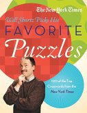 The New York Times Will Shortz Picks His Favorite Puzzles: 101 of the Top Crosswords from the New York Times