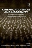 Cinema, Audiences and Modernity: New Perspectives on European Cinema History