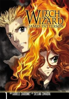 Witch & Wizard: The Manga, Vol. 1 - Charbonnet, Gabrielle; Patterson, James