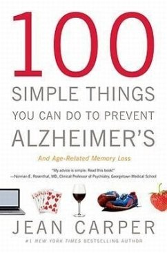 100 Simple Things You Can Do to Prevent Alzheimer's and Age-Related Memory Loss - Carper, Jean