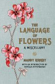 The Language of Flowers: A Miscellany