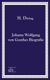 Johann Wolfgang von Goethes Biografie