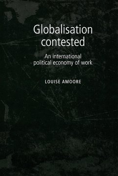 Globalisation Contested - Amoore, Louise