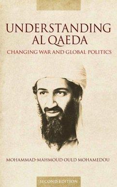 Understanding Al Qaeda - Mohamedou, Mohammad-Mahmoud Ould
