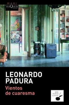 Vientos de cuaresma - Padura, Leonardo