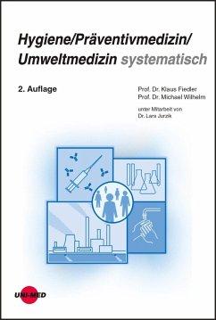 Hygiene / Präventivmedizin / Umweltmedizin systematisch - Fiedler, Klaus; Wilhelm, Michael