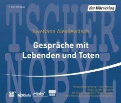 Gespräche mit Lebenden und Toten, 1 Audio-CD - Alexijewitsch, Swetlana