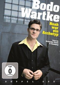 Noah War Ein Archetyp-Zweite - Wartke,Bodo