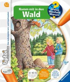 Komm mit in den Wald / Wieso? Weshalb? Warum? tiptoi® Bd.8 - Friese, Inka