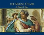 The Sistine Chapel: A Biblical Tour