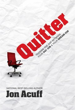 Quitter: Closing the Gap Between Your Day Job and Your Dream Job - Acuff, Jon