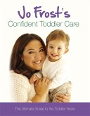 Jo Frost's Confident Toddler Care