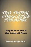 The Tribal Knowledge Paradox: Using the War on Waste to Align Strategy with Process