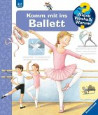 Komm mit ins Ballett / Wieso? Weshalb? Warum? Bd.54