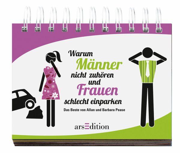 Warum Männer nicht zuhören und Frauen schlecht einparken - Pease, Allan; Pease, Barbara