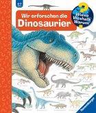 Wir erforschen die Dinosaurier / Wieso? Weshalb? Warum? Bd.55