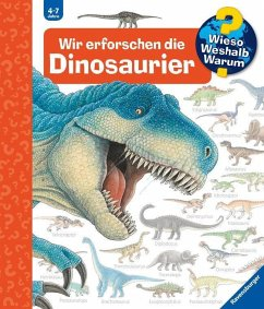 Wir erforschen die Dinosaurier / Wieso? Weshalb? Warum? Bd.55 - Weinhold, Angela