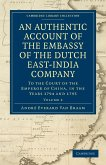 An Authentic Account of the Embassy of the Dutch East-India Company, to the Court of the Emperor of China, in the Years 1794 and 1795
