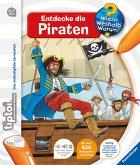 Entdecke die Piraten / Wieso? Weshalb? Warum? tiptoi® Bd.7