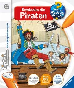 Entdecke die Piraten / Wieso? Weshalb? Warum? tiptoi® Bd.7 - Betz, Daniela