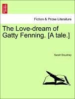 The Love-dream of Gatty Fenning. [A tale.] - Doudney, Sarah