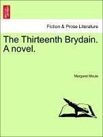 The Thirteenth Brydain. A novel. - Moule, Margaret